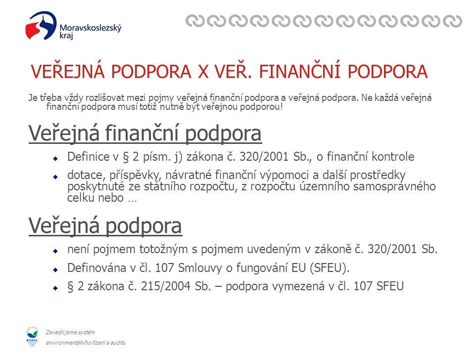 Zavedli jsme systém environmentálního řízení a auditu Formy veřejné podpory  formy veřejné podpory nejsou v právu EU taxativně vymezeny, naopak z čl.