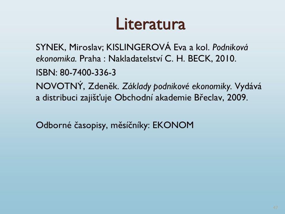 Literatura SYNEK, Miroslav; KISLINGEROVÁ Eva a kol.