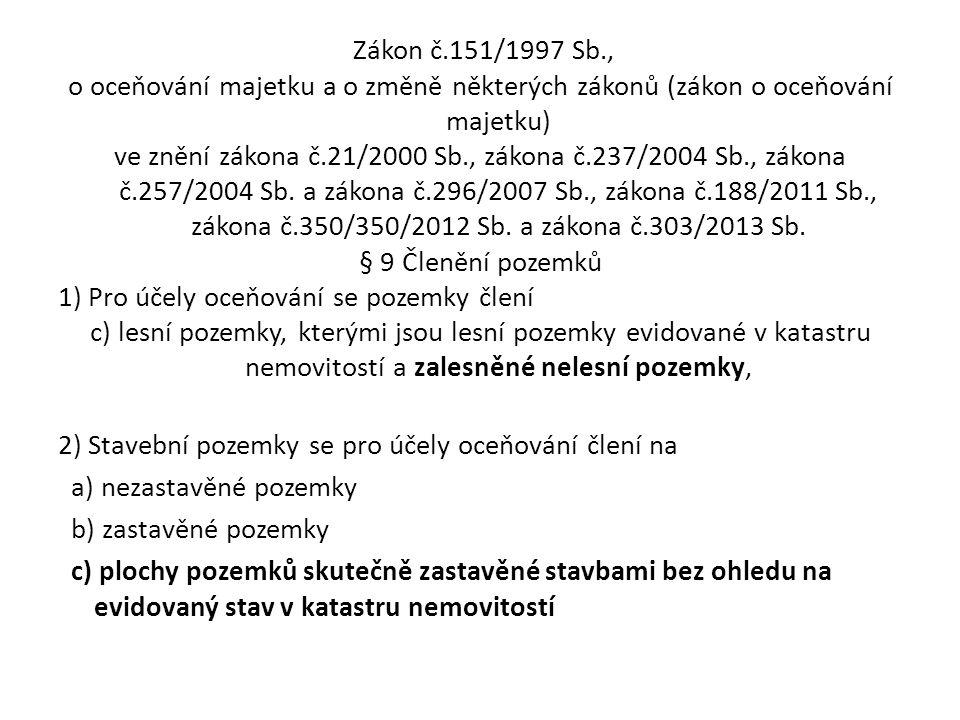 Zákon č.151/1997 Sb., o oceňování majetku a o změně některých zákonů (zákon o oceňování majetku) ve znění zákona č.21/2000 Sb., zákona č.237/2004 Sb., zákona č.257/2004 Sb.