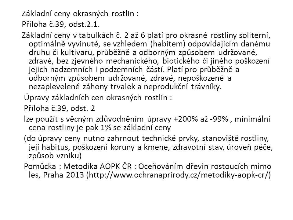 Základní ceny okrasných rostlin : Příloha č.39, odst.2.1.