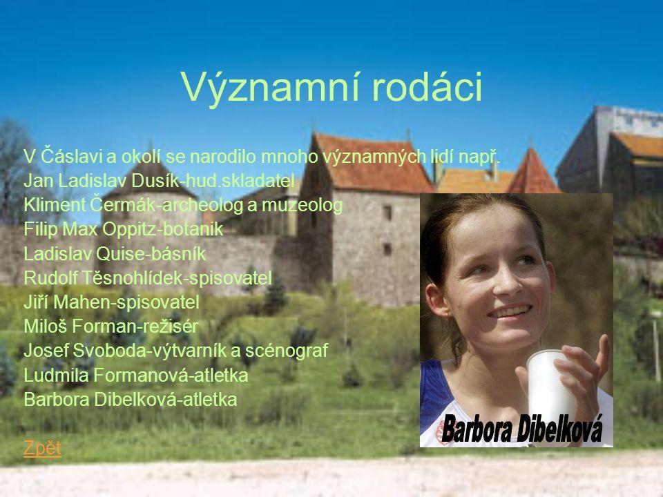 Významní rodáci V Čáslavi a okolí se narodilo mnoho významných lidí např.
