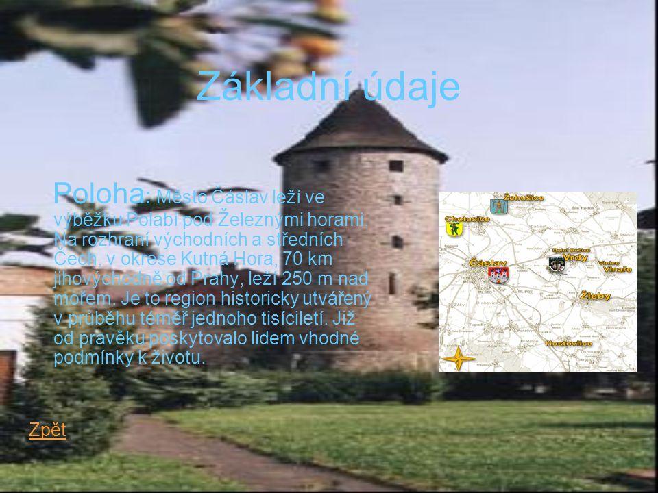 Základní údaje Poloha : Město Čáslav leží ve výběžku Polabí pod Železnými horami.