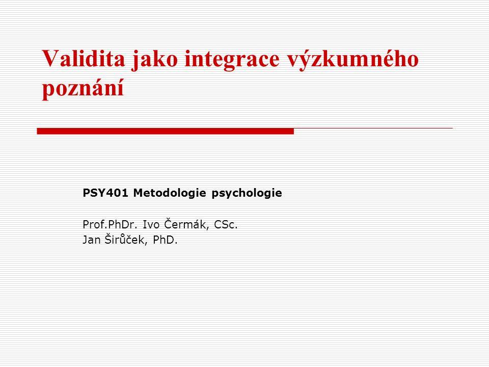 Obsah přednášky 1.Teoretická východiska-obecně o validitě 2.Funkce validity v kvalitativním výzkumu 3.Kriteria validity v kvalitativním výzkumu 4.Druhy validity v kvalitativním výzkumu 5.Poznámky k tvorbě výzkumného souboru
