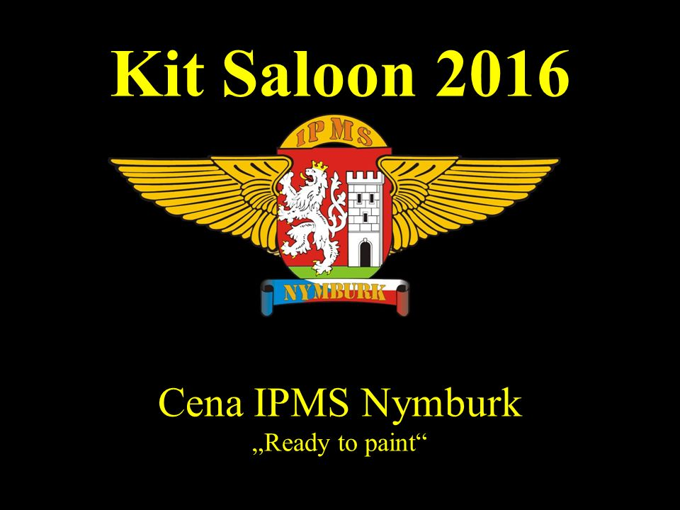 "Kit Saloon 2016 Cena IPMS Nymburk ""Ready to paint"