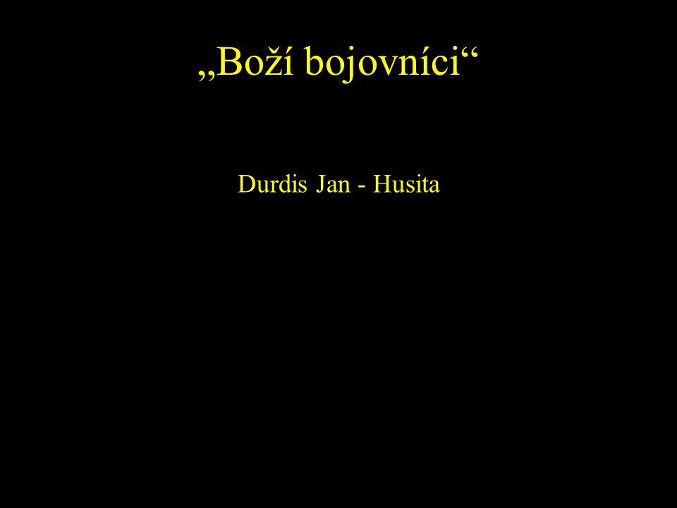 """""""Boží bojovníci"""" Durdis Jan - Husita"""