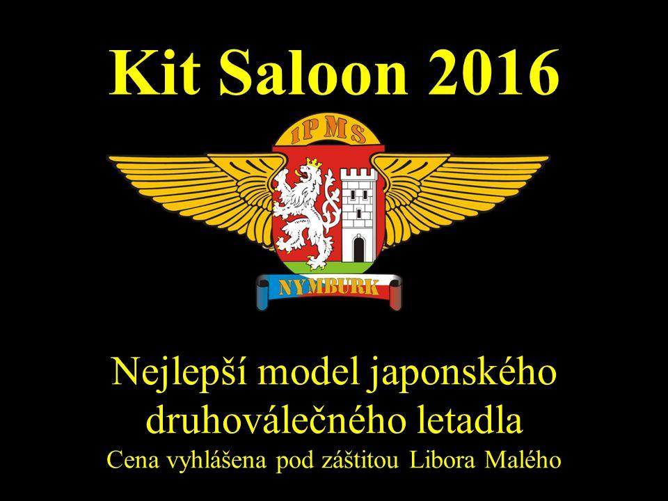 Kit Saloon 2016 Nejlepší model japonského druhoválečného letadla Cena vyhlášena pod záštitou Libora Malého