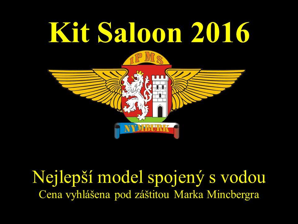Kit Saloon 2016 Nejlepší model spojený s vodou Cena vyhlášena pod záštitou Marka Mincbergra