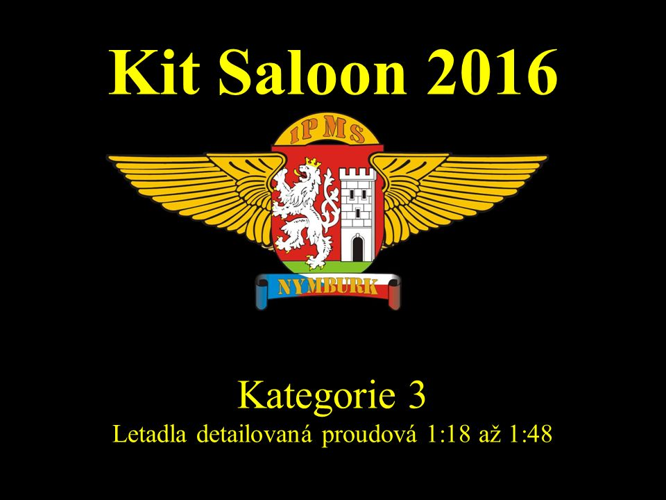 Kit Saloon 2016 Kategorie 3 Letadla detailovaná proudová 1:18 až 1:48