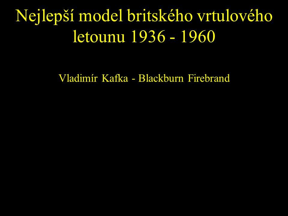 Nejlepší model britského vrtulového letounu 1936 - 1960 Vladimír Kafka - Blackburn Firebrand
