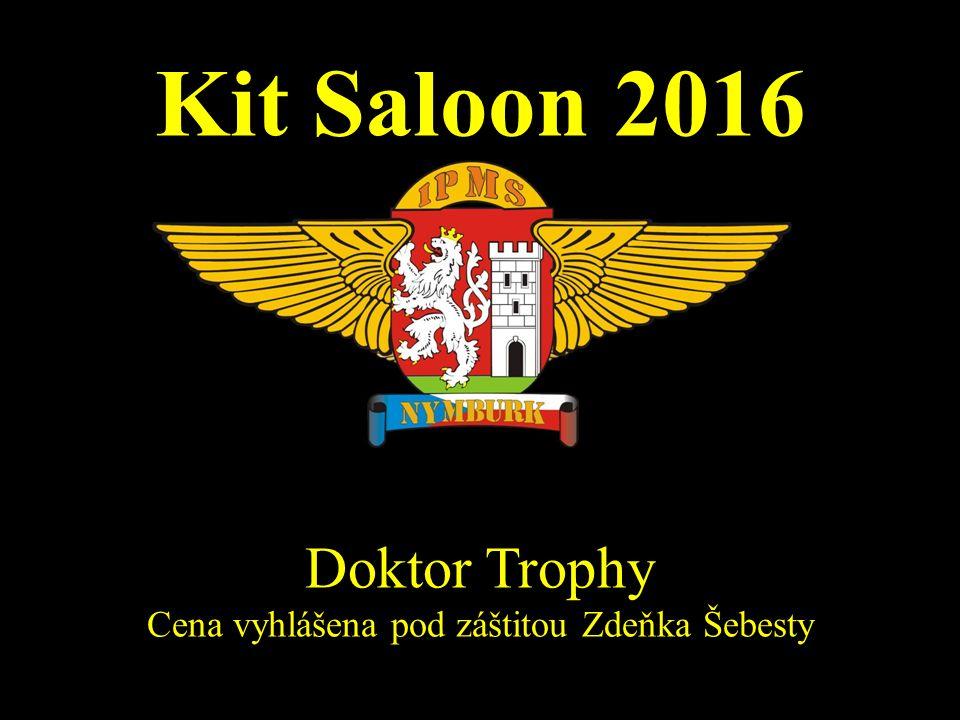 Kit Saloon 2016 Doktor Trophy Cena vyhlášena pod záštitou Zdeňka Šebesty