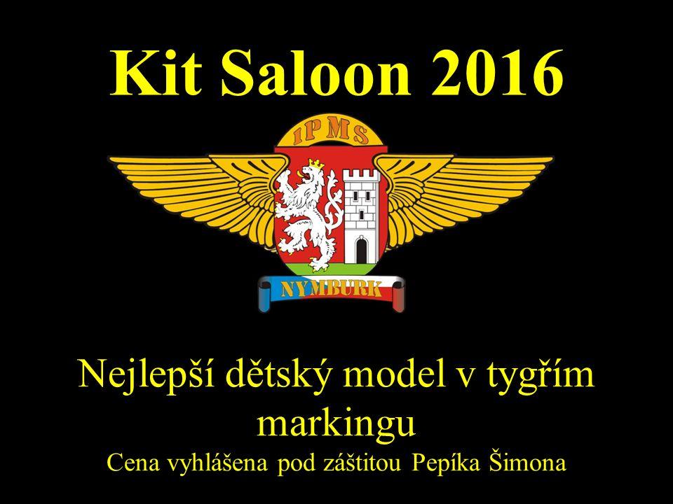 Kit Saloon 2016 Nejlepší dětský model v tygřím markingu Cena vyhlášena pod záštitou Pepíka Šimona
