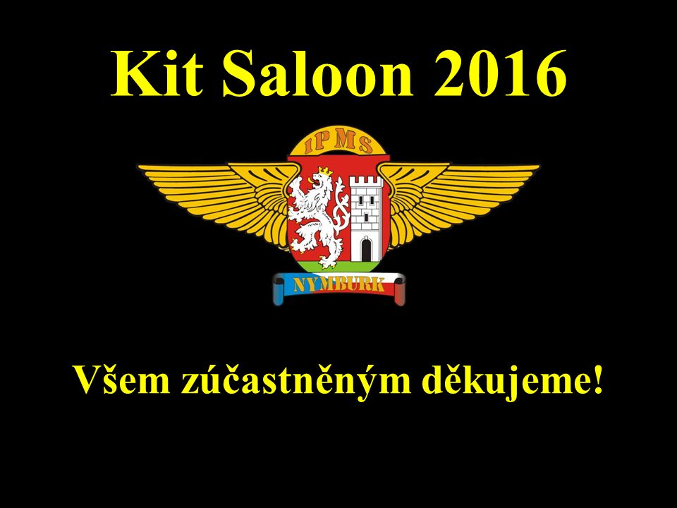 Kit Saloon 2016 Všem zúčastněným děkujeme!
