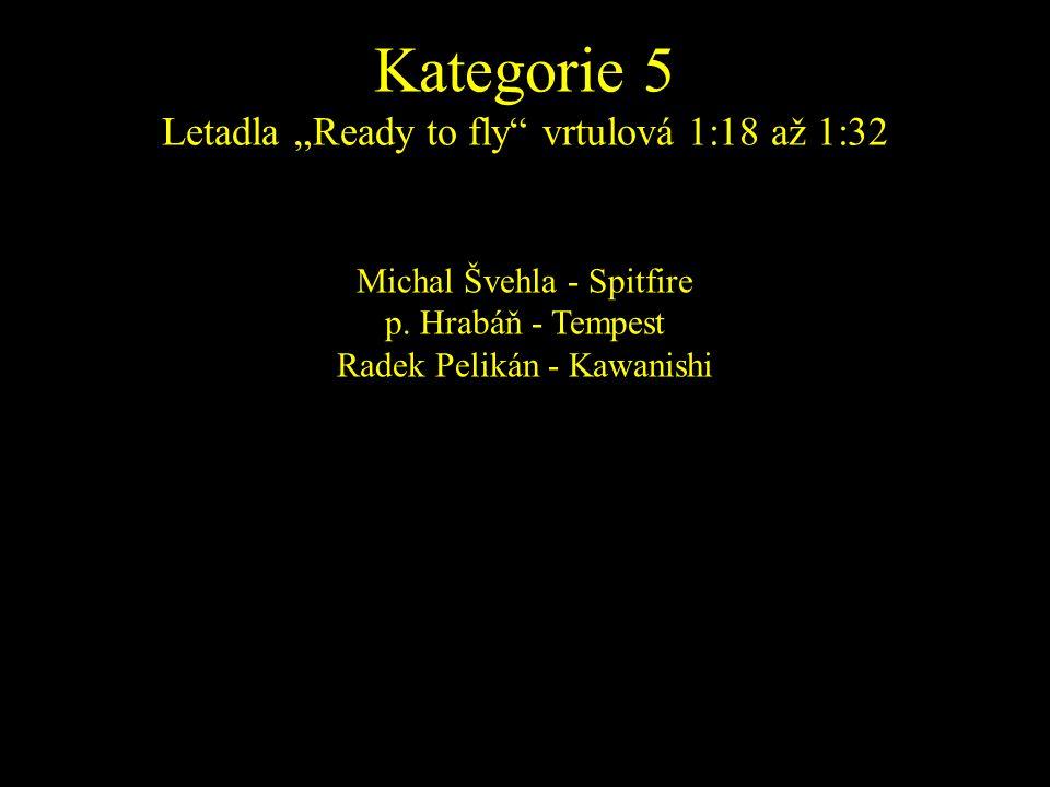Michal Švehla - Spitfire p. Hrabáň - Tempest Radek Pelikán - Kawanishi