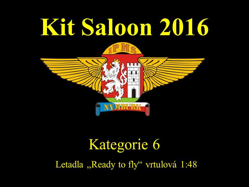 """Kit Saloon 2016 Kategorie 6 Letadla """"Ready to fly"""" vrtulová 1:48"""