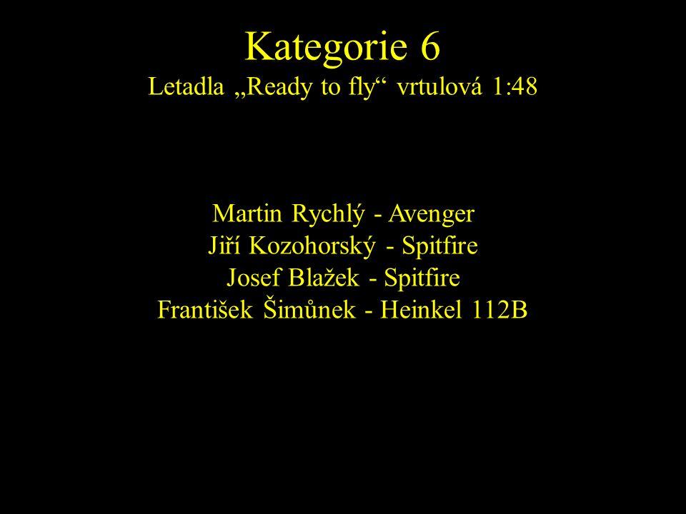 Martin Rychlý - Avenger Jiří Kozohorský - Spitfire Josef Blažek - Spitfire František Šimůnek - Heinkel 112B