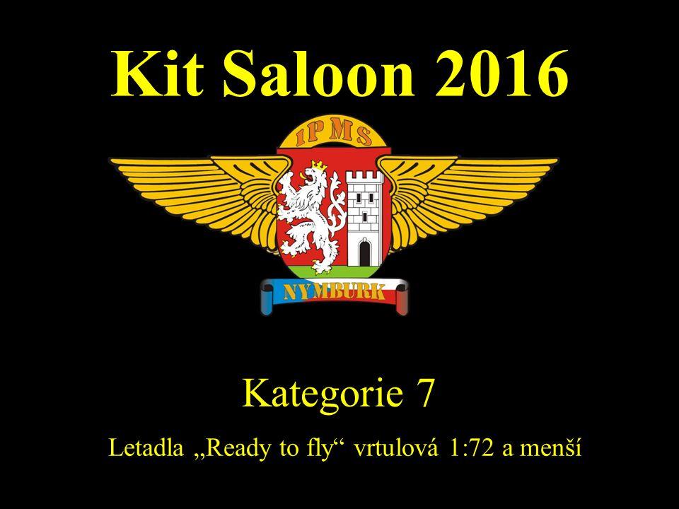 """Kit Saloon 2016 Kategorie 7 Letadla """"Ready to fly"""" vrtulová 1:72 a menší"""