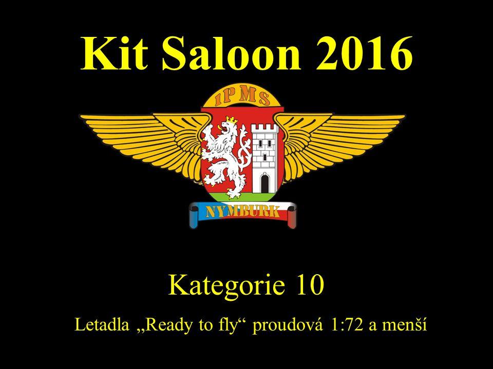 """Kit Saloon 2016 Kategorie 10 Letadla """"Ready to fly"""" proudová 1:72 a menší"""