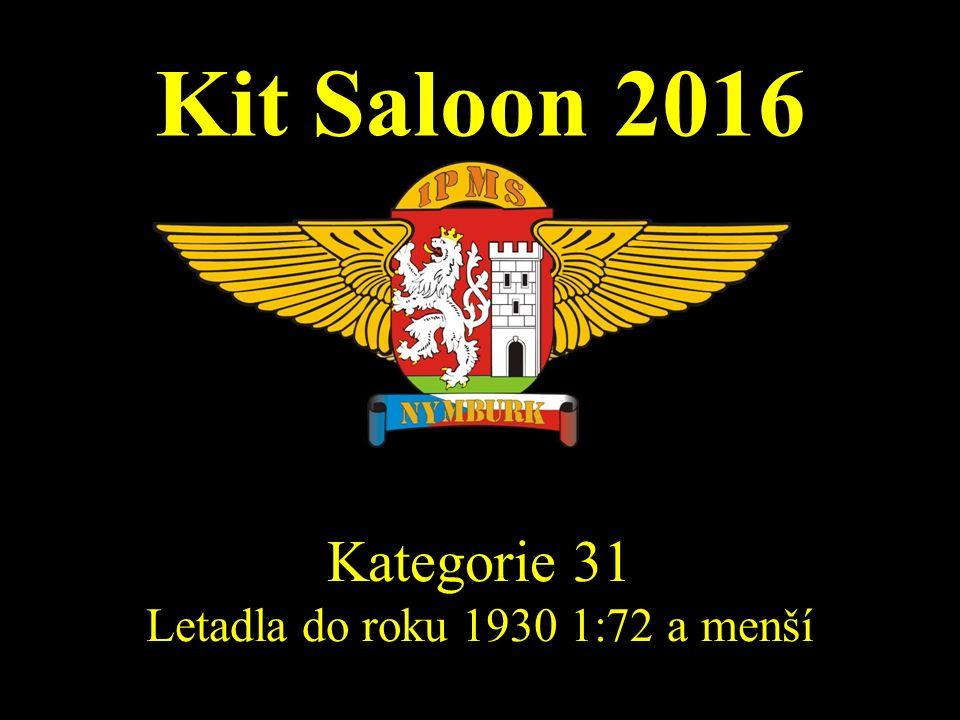 Kit Saloon 2016 Kategorie 31 Letadla do roku 1930 1:72 a menší