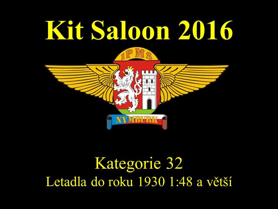 Kit Saloon 2016 Kategorie 32 Letadla do roku 1930 1:48 a větší