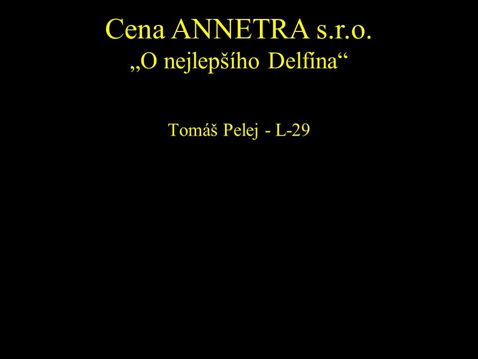 """Cena ANNETRA s.r.o. """"O nejlepšího Delfína"""" Tomáš Pelej - L-29"""