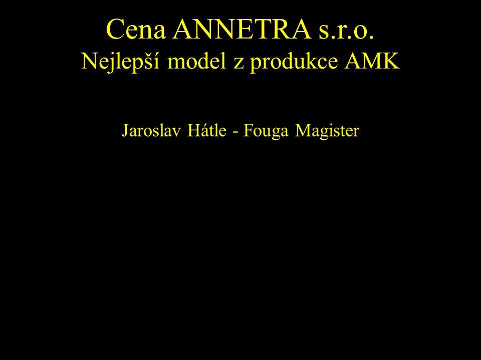 Cena ANNETRA s.r.o. Nejlepší model z produkce AMK Jaroslav Hátle - Fouga Magister