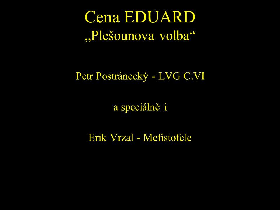 """Cena EDUARD """"Plešounova volba"""" Petr Postránecký - LVG C.VI a speciálně i Erik Vrzal - Mefistofele"""