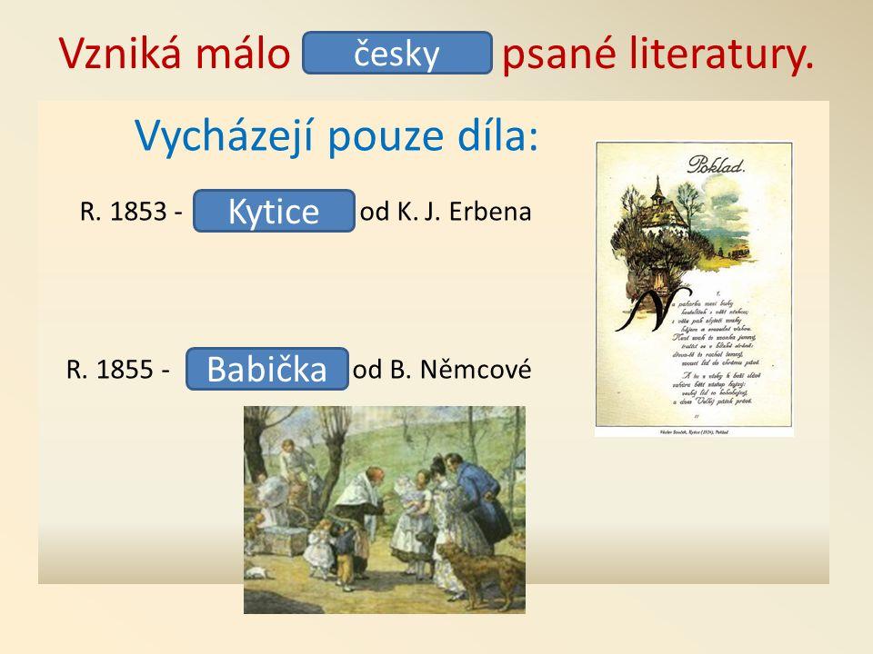 Vzniká málo psané literatury. Vycházejí pouze díla: R.