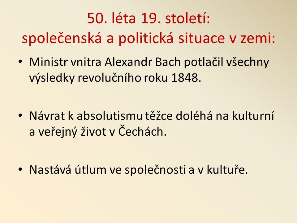 Jsem představitelem kritického realismu v české literatuře v druhé polovině 19.