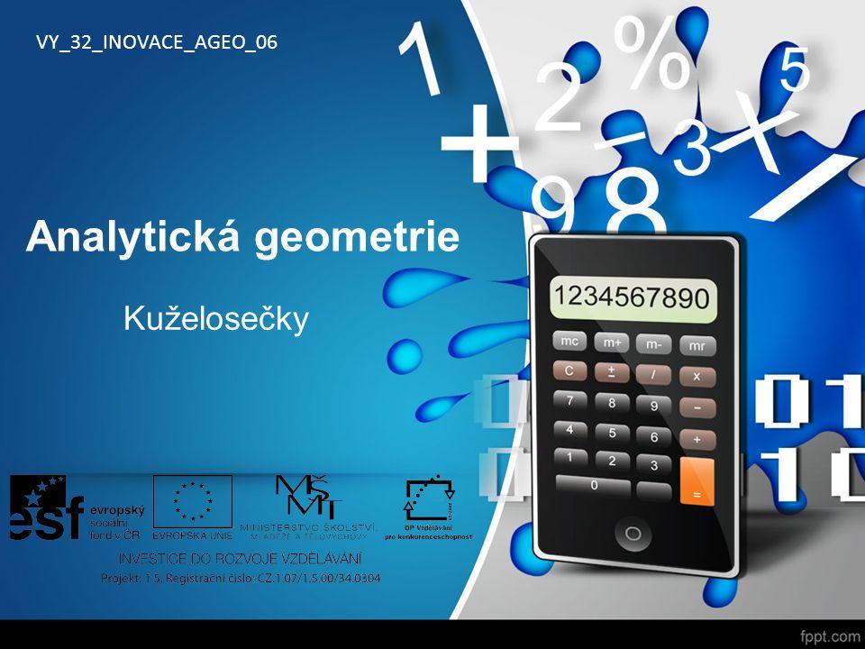 Analytická geometrie Kuželosečky VY_32_INOVACE_AGEO_06