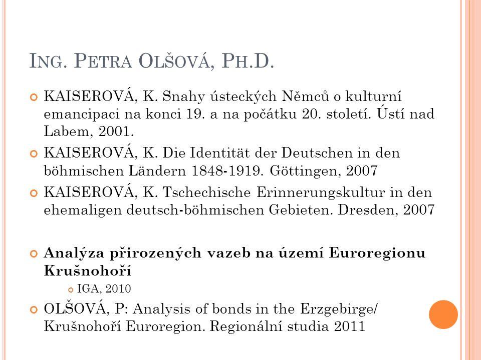 I NG. P ETRA O LŠOVÁ, P H.D. KAISEROVÁ, K.
