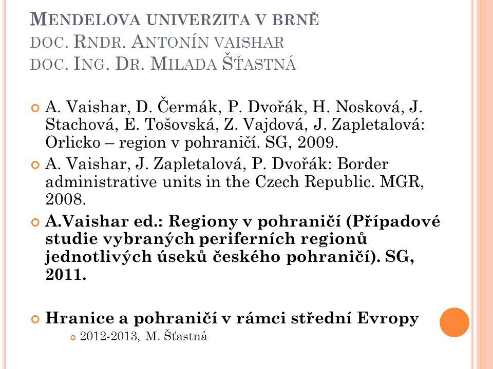 M ENDELOVA UNIVERZITA V BRNĚ DOC. R NDR. A NTONÍN VAISHAR DOC. I NG. D R. M ILADA Š ŤASTNÁ A. Vaishar, D. Čermák, P. Dvořák, H. Nosková, J. Stachová,