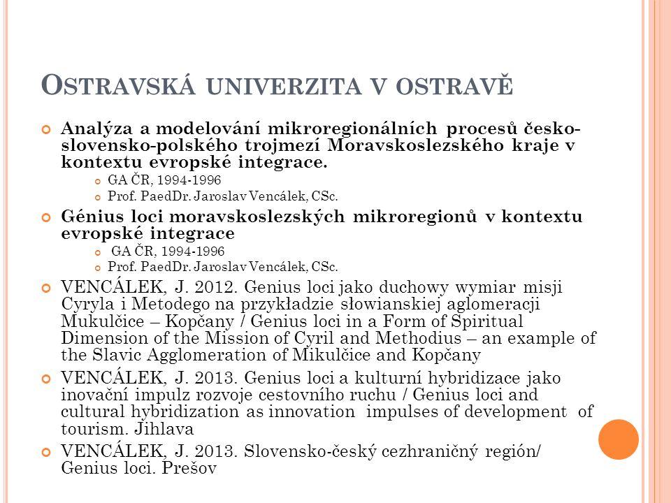 O STRAVSKÁ UNIVERZITA V OSTRAVĚ Analýza a modelování mikroregionálních procesů česko- slovensko-polského trojmezí Moravskoslezského kraje v kontextu e
