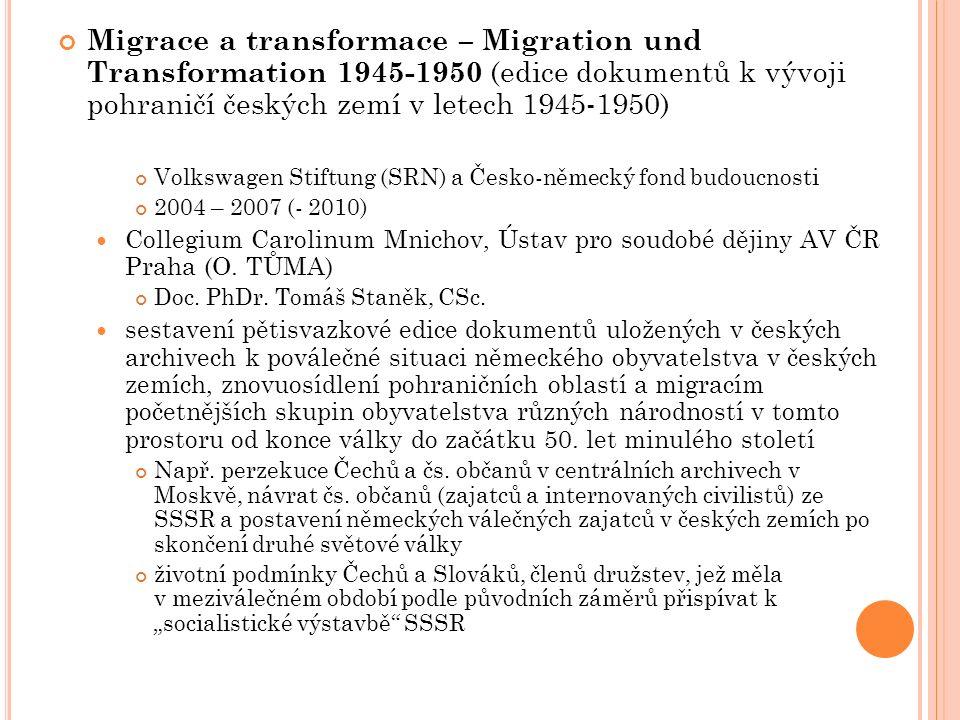 Migrace a transformace – Migration und Transformation 1945-1950 (edice dokumentů k vývoji pohraničí českých zemí v letech 1945-1950) Volkswagen Stiftu