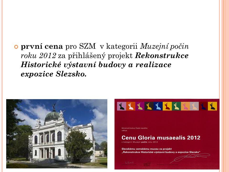 první cena pro SZM v kategorii Muzejní počin roku 2012 za přihlášený projekt Rekonstrukce Historické výstavní budovy a realizace expozice Slezsko.