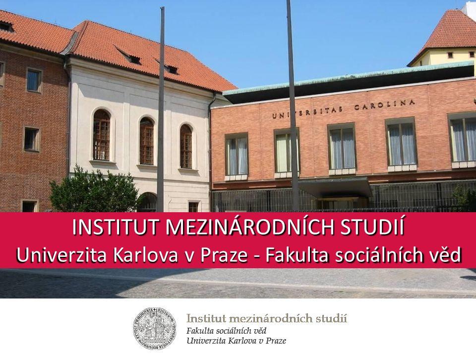 INSTITUT MEZINÁRODNÍCH STUDIÍ Univerzita Karlova v Praze - Fakulta sociálních věd