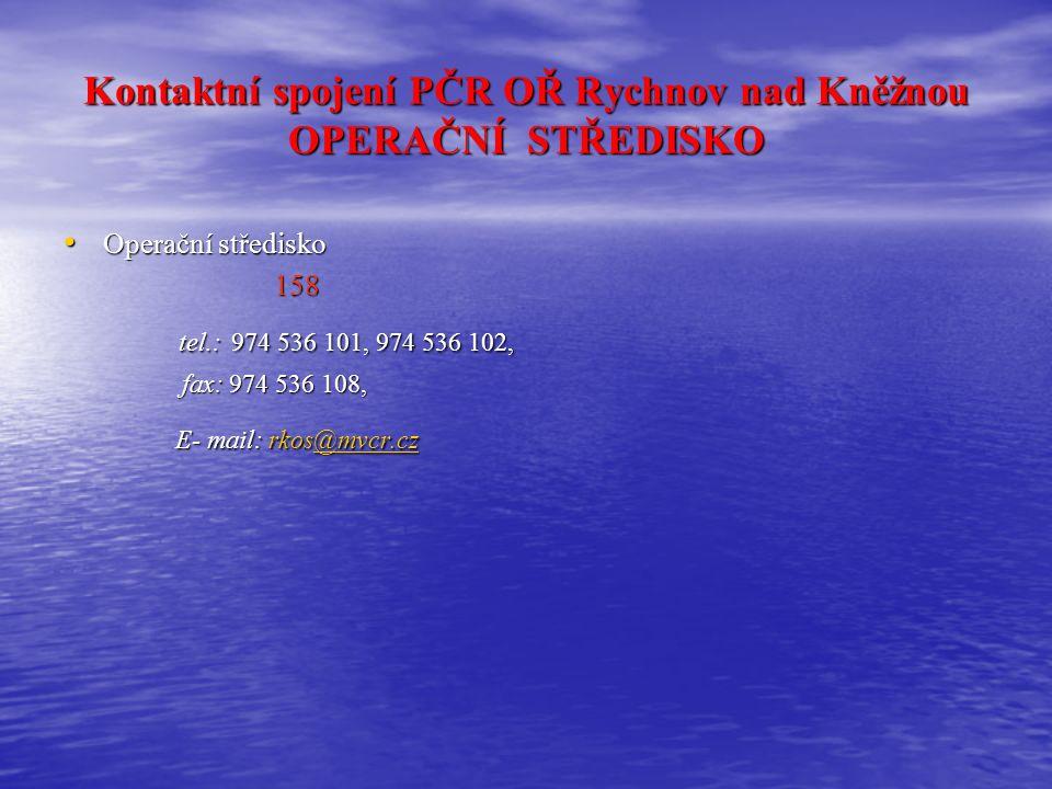 Kontaktní spojení PČR OŘ Rychnov nad Kněžnou VEDENÍ ředitel OŘ - rada plukovník JUDr.