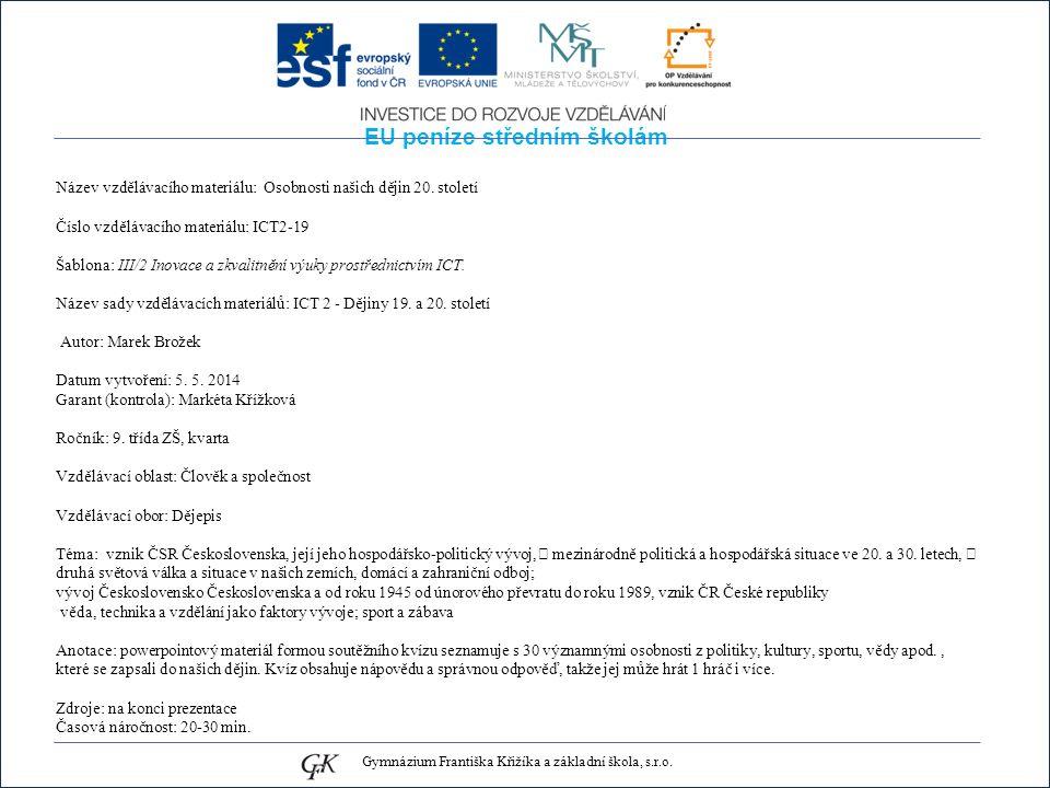 EU peníze středním školám Název vzdělávacího materiálu: Osobnosti našich dějin 20.
