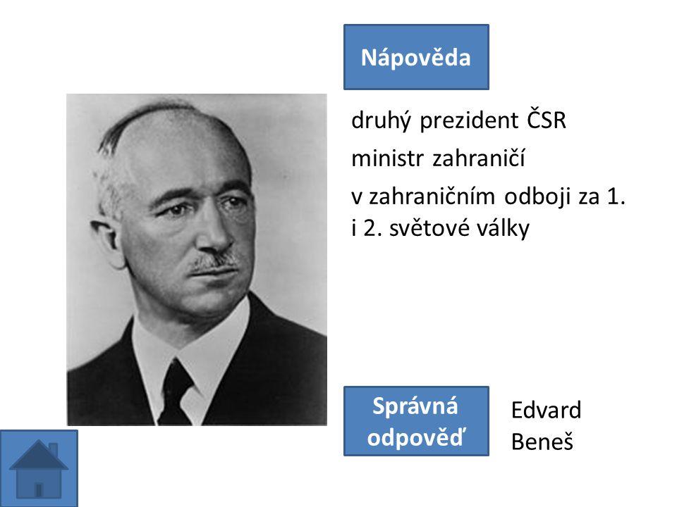 druhý prezident ČSR ministr zahraničí v zahraničním odboji za 1.