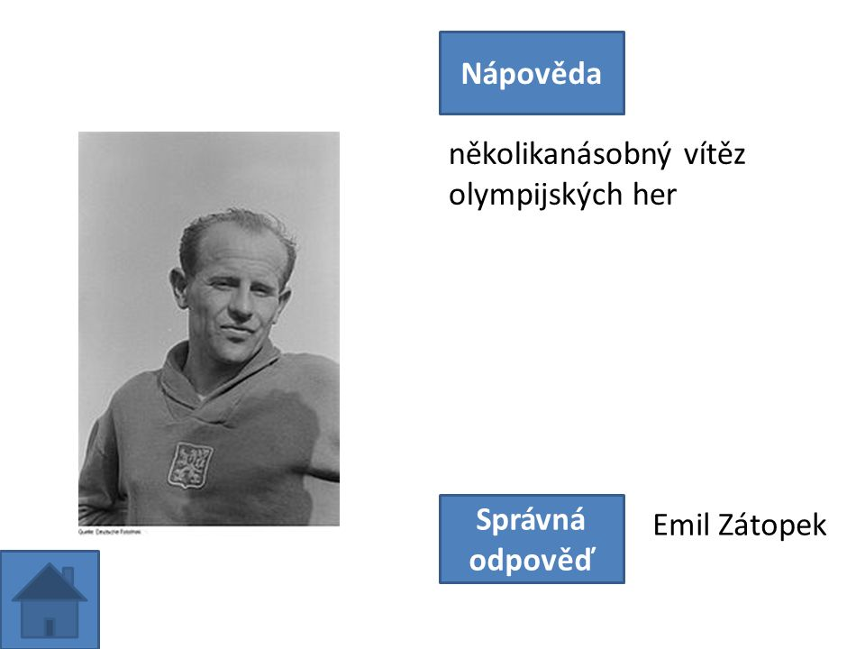 několikanásobný vítěz olympijských her Nápověda Správná odpověď Emil Zátopek