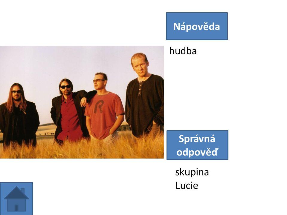 hudba Nápověda Správná odpověď skupina Lucie