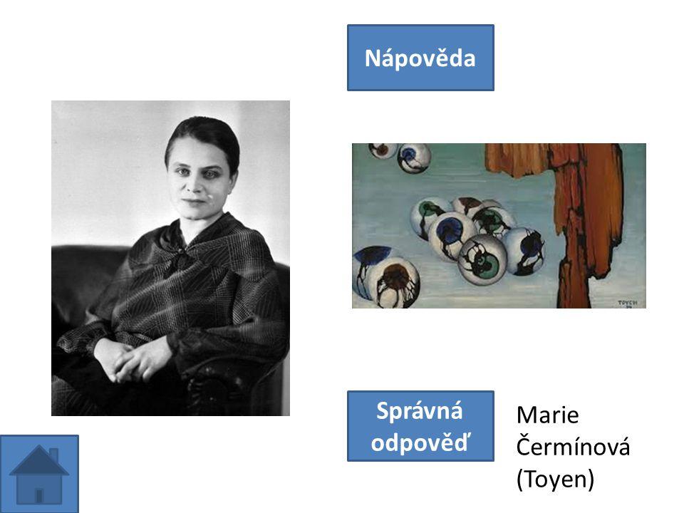 http:// Nápověda Správná odpověď Marie Čermínová (Toyen)