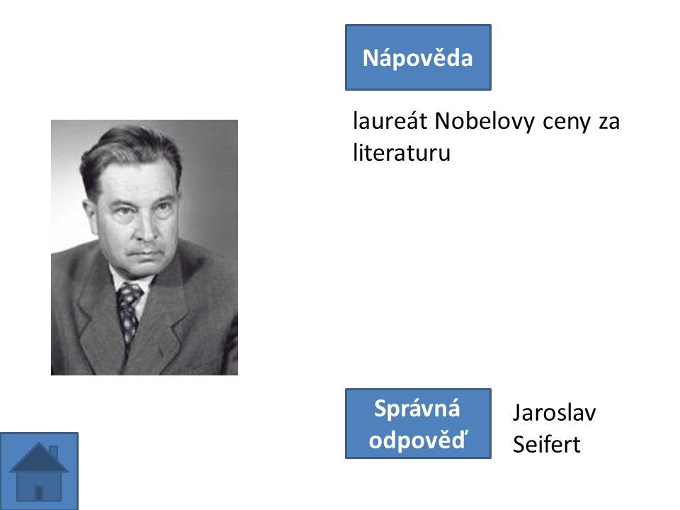 laureát Nobelovy ceny za literaturu Nápověda Správná odpověď Jaroslav Seifert