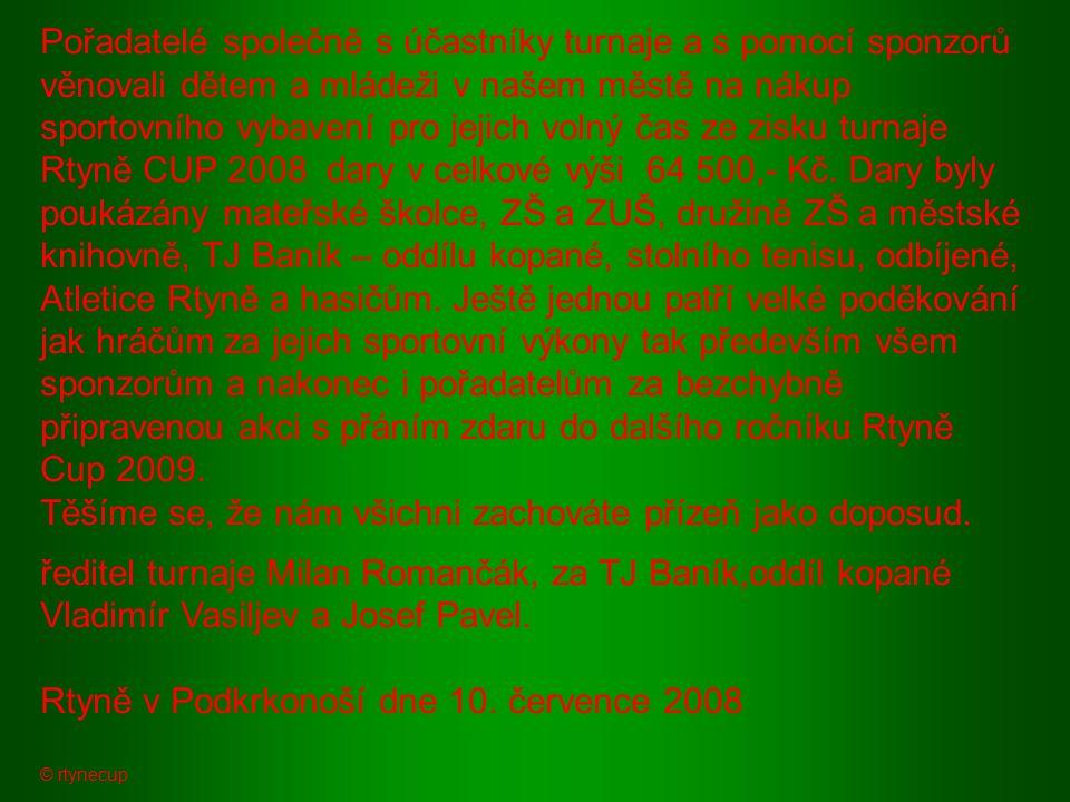 Další sponzoři : OPGT, školící středisko,ubytování,večírky, VETIM Úpice prodej sanitárního zařízení, VČE Hradec Králové, Student Agency Brno, KRNAP, GŘ ČD Praha, VAK Trutnov, Venta Č.