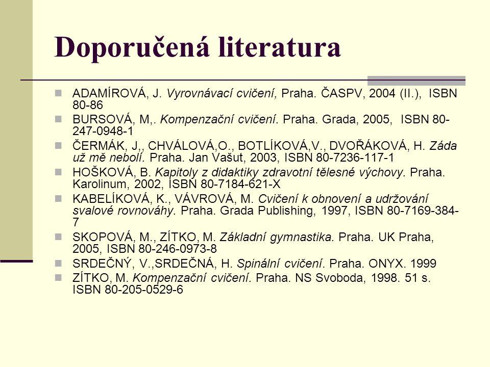Doporučená literatura ADAMÍROVÁ, J. Vyrovnávací cvičení, Praha.