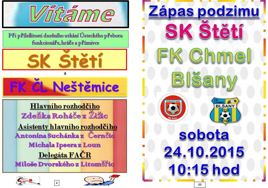 SK Štětí a 2 35 FK ČL Neštěmice