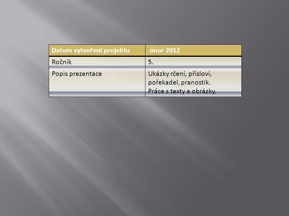 Datum vytvoření projektu únor 2012 Ročník5.