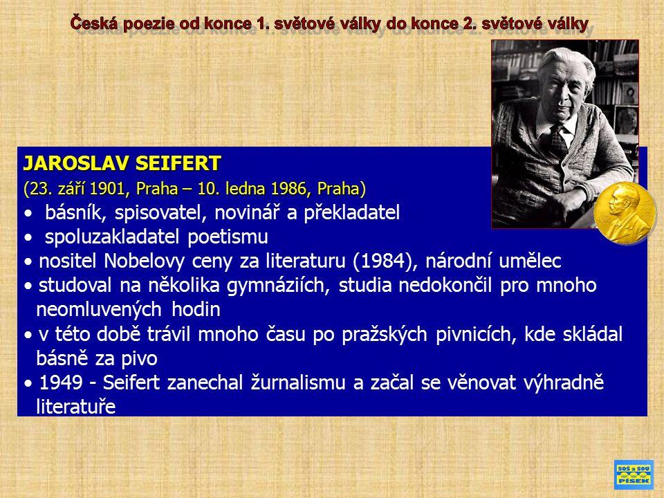 JAROSLAV SEIFERT 23.září 1901, Praha – 10. ledna 1986, Praha (23.