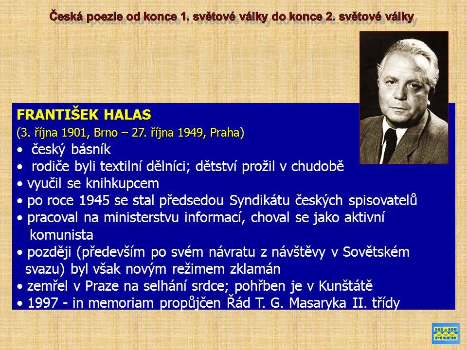 FRANTIŠEK HALAS 3.října 1901, Brno – 27. října 1949, Praha (3.