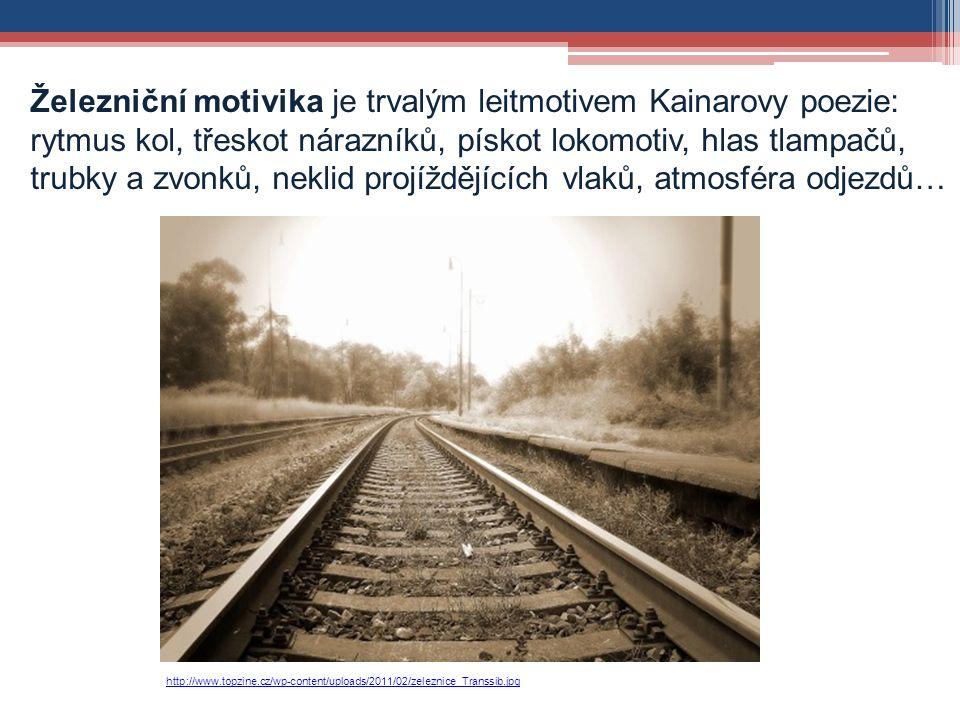Železniční motivika je trvalým leitmotivem Kainarovy poezie: rytmus kol, třeskot nárazníků, pískot lokomotiv, hlas tlampačů, trubky a zvonků, neklid projíždějících vlaků, atmosféra odjezdů… http://www.topzine.cz/wp-content/uploads/2011/02/zeleznice_Transsib.jpg