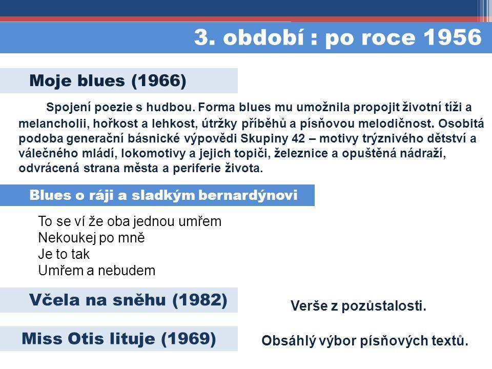 Moje blues (1966) Verše z pozůstalosti. Spojení poezie s hudbou.